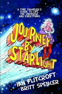 Journey by Starlight: A Time Traveler's Guide To Life