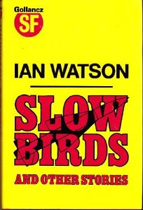 Book Review: Slow Birds and Other Stories by Ian Watson