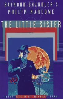 The Little Sister: Raymond Chandlers Philip Marlowe Illustrated