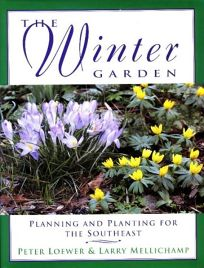 The Winter Garden: Planning and Planting for the Southeast