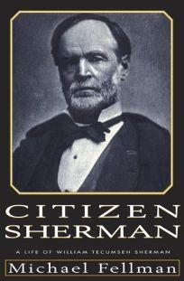 Citizen Sherman:: A Life of William Tecumseh Sherman