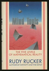 Mind Tools: The Five Levels of Mathematical Reality