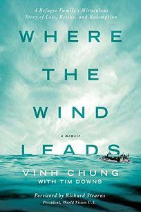 Where the Wind Leads: A Refugee Family's Miraculous Story of Loss