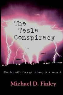 The Tesla Conspiracy: How Far Will They Go to Keep It a Secret?