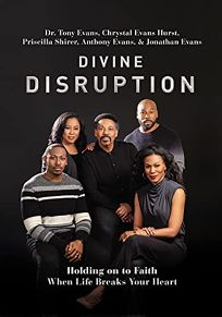 Divine Disruption: Holding On to Faith When Life Breaks Your Heart