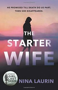 Mystery/Thriller Book Review: The Starter Wife by Nina Laurin. Grand Central, $14.99 trade paper (352p) ISBN 978-1-5387-1571-0