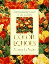 Color Echoes: Harmonizing Color in the Garden