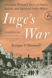Inge's War: A German Woman's Story of Family