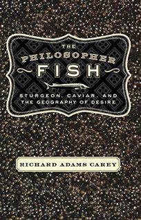 THE PHILOSOPHER FISH: Sturgeon