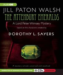 The Attenbury Emeralds: Lord Peter Wimseys First Case