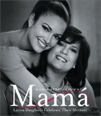 MAM: Latina Daughters Celebrate Their Mothers