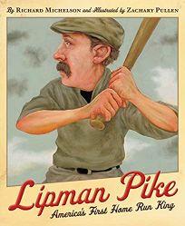 Lipman Pike: Americas First Home Run King