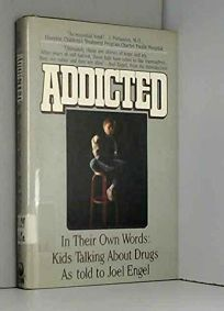 Addicted: Kids Talking about Drugs in Their Own Words