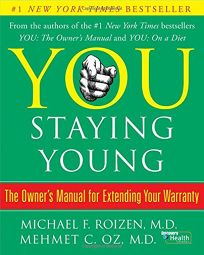 You: Staying Younger: The Owners Manual for Extending Your Warranty
