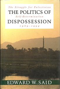 The Politics of Dispossession: The Struggle for Palestinian Self- Determination