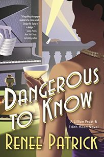 Dangerous to Know: A Lillian Frost and Edith Head Novel