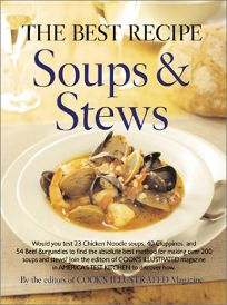 THE BEST RECIPE: Soups & Stews