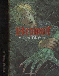 Beowulf: A Heros Tale Retold