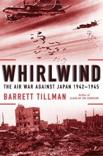 Whirlwind: The Air War Against Japan