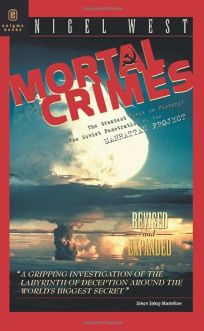 MORTAL CRIMES: The Greatest Theft in History: Soviet Penetration of the Manhattan Project
