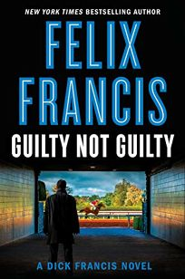 Guilty Not Guilty: A Dick Francis Novel