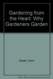 Gardening from the Heart: Why Gardeners Garden