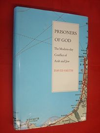 Prisoners of God: The Modern-Day Conflict of Arab and Jew