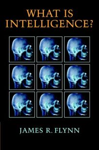 What Is Intelligence? Beyond the Flynn Effect
