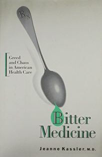 Bitter Medicine: Greed and Chaos in American Health Care