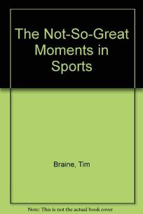 The Not-So-Great Moments in Sports