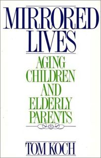 Mirrored Lives: Aging Children and Elderly Parents
