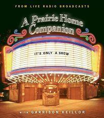 A Prairie Home Companion: Its Only a Show