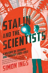Stalin and the Scientists: A History of Triumph and Tragedy