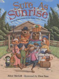 SURE AS SUNRISE: Stories of Bruh Rabbit and His Walkin Talkin Friends