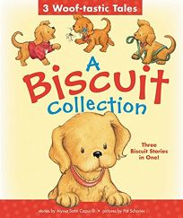 A Biscuit Collection: 3 Woof-Tastic Tales: 3 Biscuit Stories in 1 Padded Board Book!