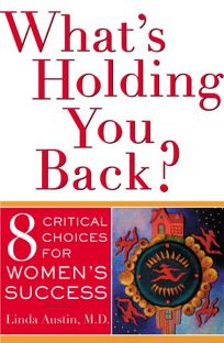 Whats Holding You Back?: 8 Critical Choices for Womens Success