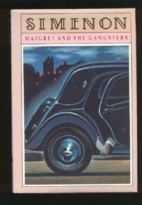Maigret and the Gangsters: Georges Simenon