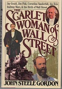 The Scarlet Woman of Wall Street: Jay Gould