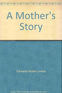 A Mothers Story