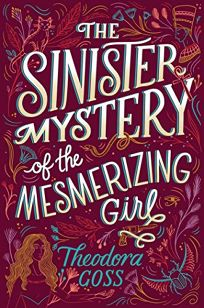 The Sinister Mystery of the Mesmerizing Girl The Extraordinary Adventures of the Athena Club #3