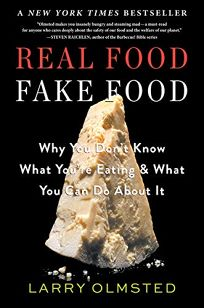 Real Food Fake Food: Why You Dont Know What Youre Eating and What You Can Do About It