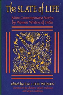 The Slate of Life: More Contemporary Stories by Women Writers of India