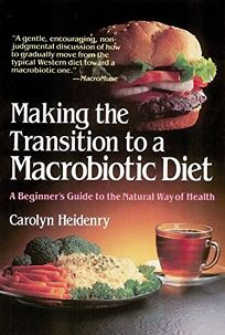 Making the Transition to a Macrobiotic Diet