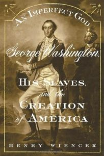 AN IMPERFECT GOD: George Washington