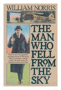 Man Who Fell from the Sky: 2the True Story Gaudy Life Bizarre Demise 20s Tycoon Alfred Loewenstein Mod