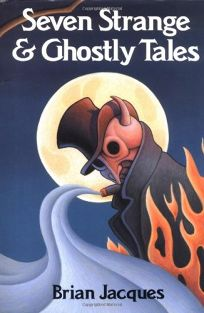 Seven Strange and Ghostly Tales