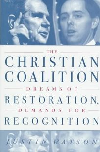 The Christian Coalition: Dreams of Restoration