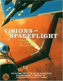 Visions of Spaceflight: Images from the Ordway Collection