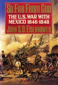 So Far from God: The U.S. War with Mexico