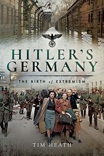 Hitler's Germany: The Birth of Extremism